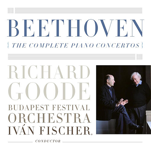Play & Download Beethoven: The Complete Piano Concertos by Richard Goode | Napster
