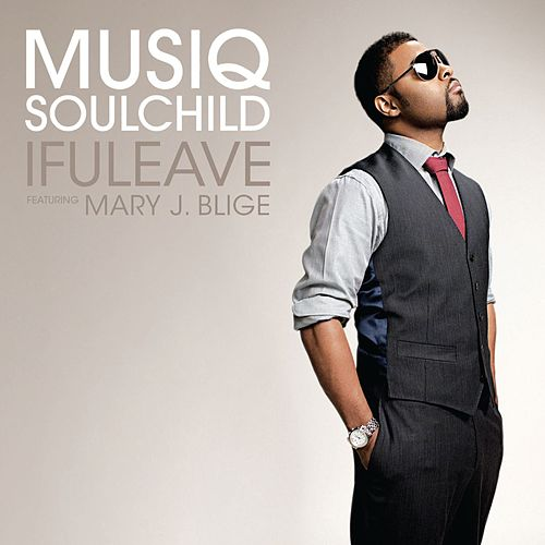 Play & Download IfULeave [feat. Mary J. Blige] by Musiq Soulchild | Napster