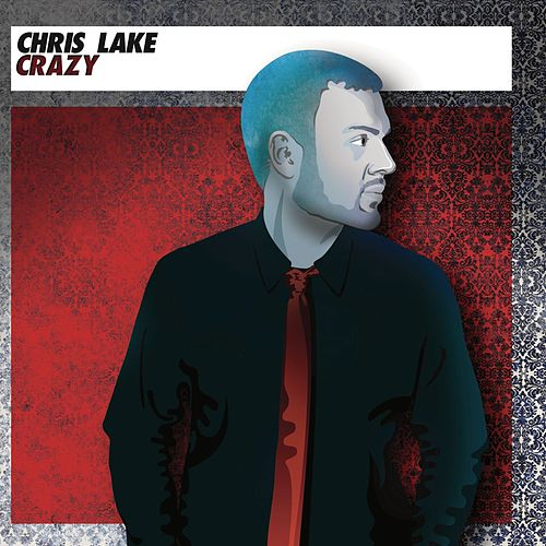 Play & Download Crazy by Chris Lake | Napster