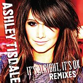 Play & Download It's Alright, It's OK [Remixes] by Ashley Tisdale | Napster