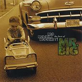 Play & Download Big, Bigger, Biggest! The Best Of Mr. Big by Mr. Big | Napster