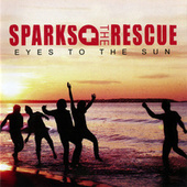 Play & Download Eyes To The Sun by Sparks The Rescue | Napster