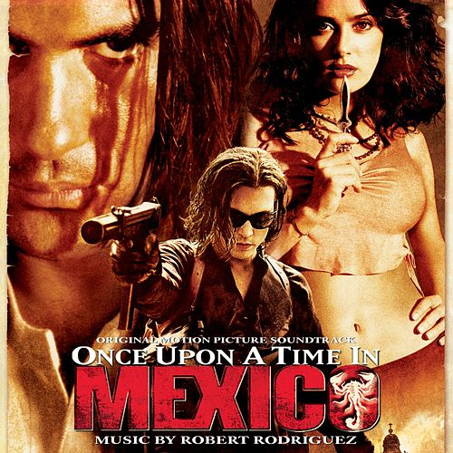 Play & Download Once Upon a Time in Mexico by Various Artists | Napster