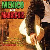 Mexico & Mariachis: Music From And Inspired By Robert Rodriguez's El Mariachi Trilogy by Various Artists