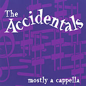 Mostly a Cappella by The Accidentals