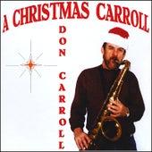 A Christmas Carroll by Don Carroll