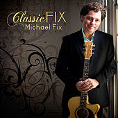 Play & Download Classicfix by Michael Fix | Napster