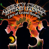 Play & Download Agency Creek Round Dance Live At Grand Ronde by Various Artists | Napster