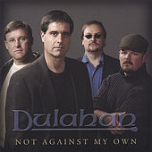 Not Against My Own by Dulahan