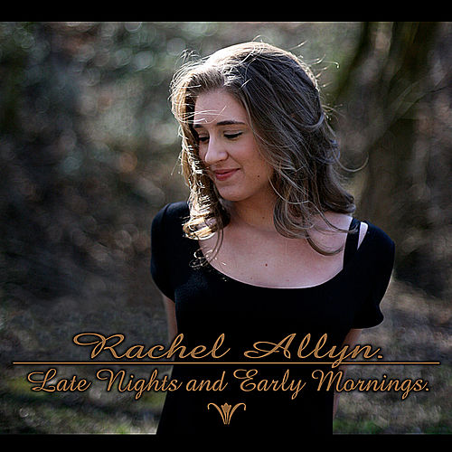Play & Download Late Nights and Early Mornings by Rachel Allyn | Napster