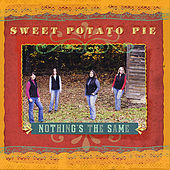 Nothing's the Same by Sweet Potato Pie