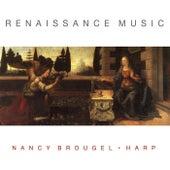Renaissance Music by Nancy Brougel