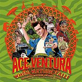 Ace Ventura: When Nature Calls (Original Motion Picture Score) by Various Artists