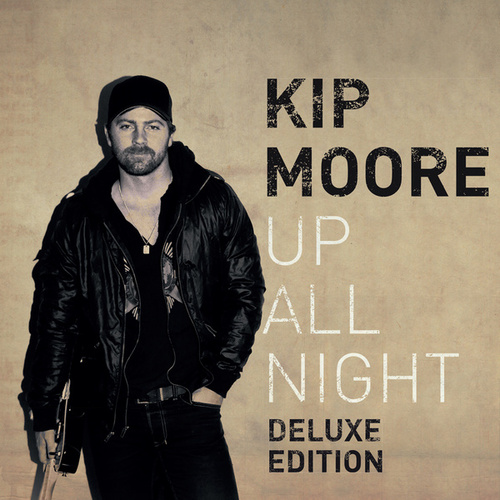 Up All Night (Deluxe) by Kip Moore