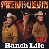 Sweethearts in Carhartts: Ranch Life 101 by Various Artists
