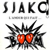 L'amour qui fait...Boum by Sjako!