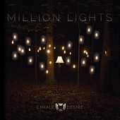 Million Lights by Exhale Desire