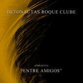 Entre Amigos by Detonautas