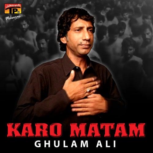 Karo Matam by Ghulam Ali