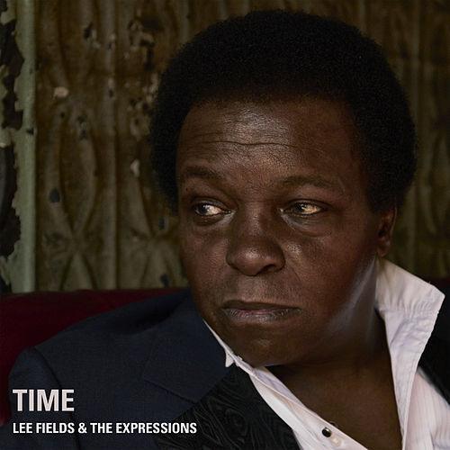 Time by Lee Fields & The Expressions