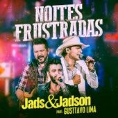 Noites Frustradas (Ao Vivo) by Jads & Jadson