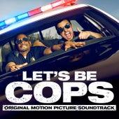Let's Be Cops (Original Motion Picture Soundtrack) von Various Artists