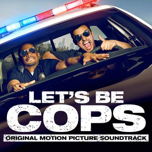 Let's Be Cops (Original Motion Picture Soundtrack) by Various Artists