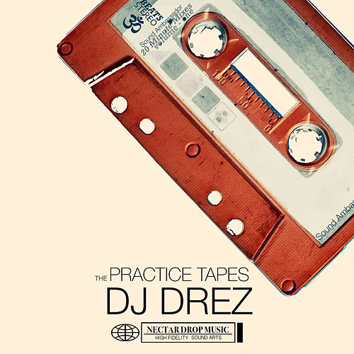 The Practice Tapes by DJ Drez