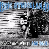 Black and White and Blue by Eric Strickland