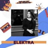 Chá das 4:00 e 20 Músicas: Elektra by Amanda Ramalho