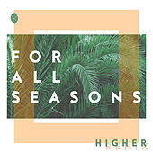 Higher (HYMN Remix) by For All Seasons