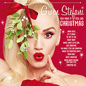 You Make It Feel Like Christmas von Gwen Stefani