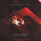Mind Games (feat. Dyo) (Solardo Remix) by Blvk Jvck