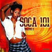 Play & Download Soca 101 Vol. 2 by Various Artists | Napster