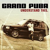 Play & Download Understand This by Grand Puba | Napster
