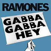 Gabba Gabba Hey by The Ramones
