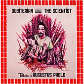 Dubiterian Meets The Scientist: Tribute to Augustus Pablo by Scientist