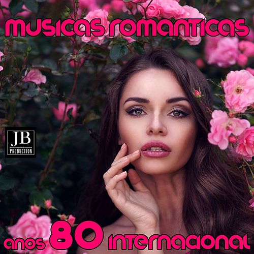 Musicas Romanticas Anos 80 Internacional by Various Artists