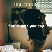 The Things U Say by Cicada