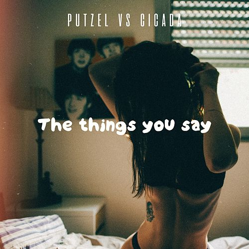 The Things U Say by Cicada