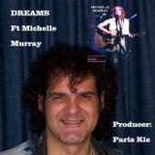 Dreams (feat. Michelle Murray) by Paris Kis
