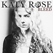 Bleed by Katy Rose