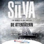 Die Attentäterin (Ungekürzt) von Daniel Silva