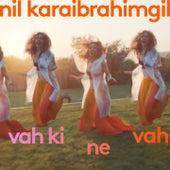 Vah ki Ne Vah by Nil Karaibrahimgil