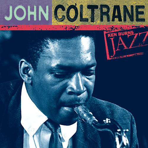 John Coltrane: Ken Burns's Jazz by John Coltrane