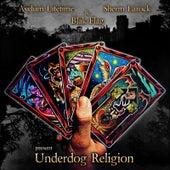 Underdog Religion by Blak Flag Asylum Lifetime