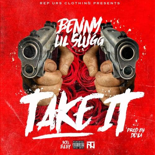 Take It (feat. lil Slugg) by Benny