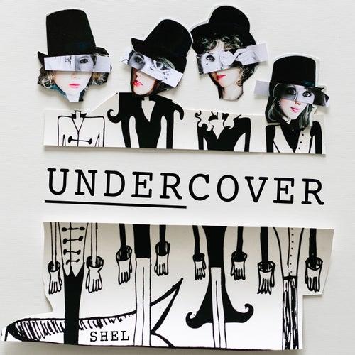 Undercover de Shel