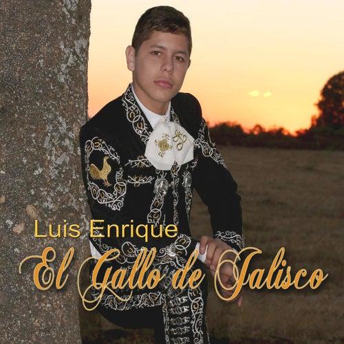 El Gallo de Jalisco by Luis Enrique