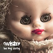 Be My Dolly by Twister